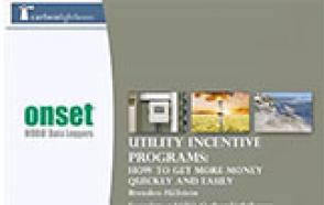 Utility Incentive Programs: How to Get More Money Quickly and Easily
